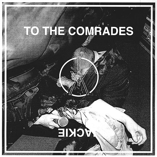 To The Comrades / Jackie by Iceage