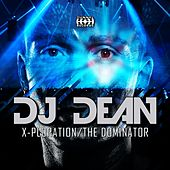 X-Ploration/The Dominator by DJ Dean