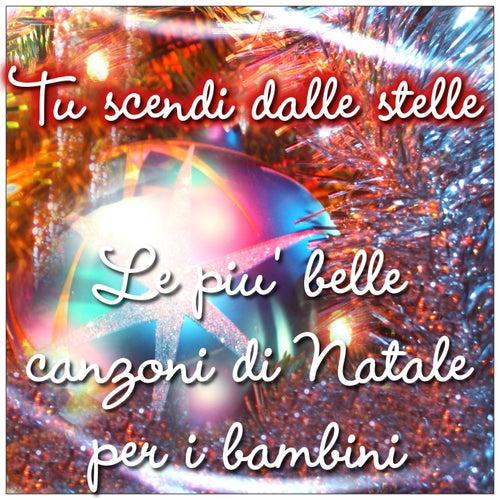 Tu scendi dalle stelle: Le più belle canzoni di Natale per i bambini by Italian Babies