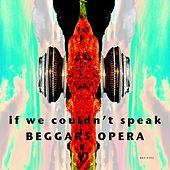 If We Couldn't Speak (EP) by Beggars Opera