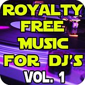 Royalty Free Dance Music for DJ's Vol. 1 by Royalty Free Music