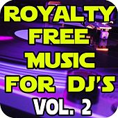 Royalty Free Dance Music for DJ's Vol. 2 by Royalty Free Music