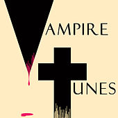 Vampire Tunes by Various Artists