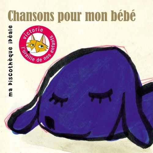 Chansons pour mon bébé (Ma discothèque idéale) by Various Artists