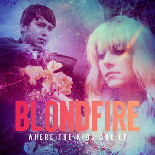 Where the Kids Are - EP by Blondfire