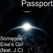Someone Else's Girl (feat. J.C) by Passport