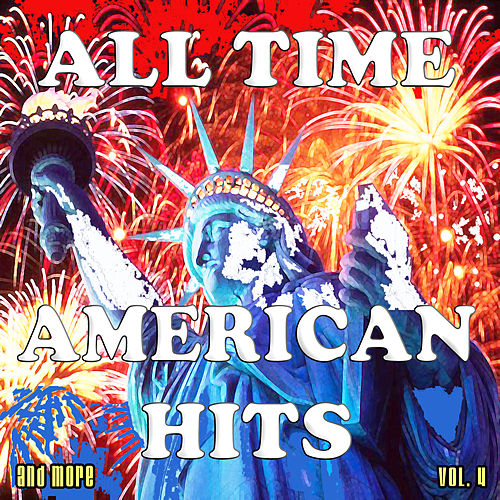 All Time American Hits and More, Vol. 4 by Various Artists