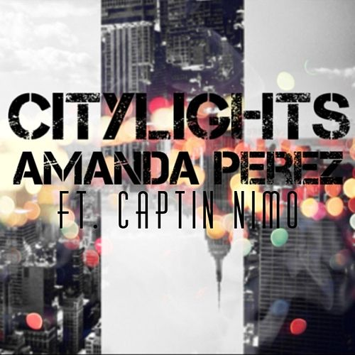 City Lights (feat. Captin Nimo) - Single by Amanda Perez