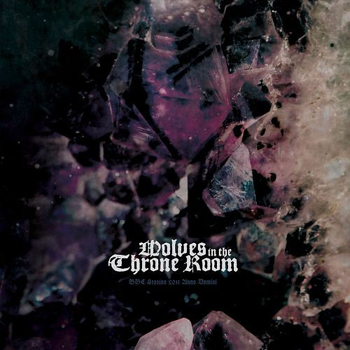 BBC Session 2011 Anno Domini by Wolves In The Throne Room