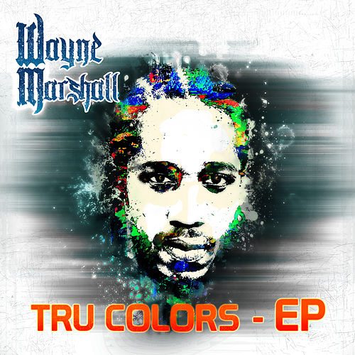Tru Colors by Wayne Marshall