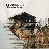 Container Songs by Stubbusch