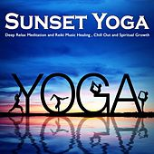 Sunset Yoga Del Mar (Deep Relax Meditation and Reiki Music Healing, Chill Out and Spiritual Growth) by Various Artists