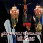 Sevillanas Cofrades y Saetas by Various Artists