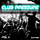 Club Pressure, Vol. 4 (The Progressive and Clubsound Collection) by Various Artists