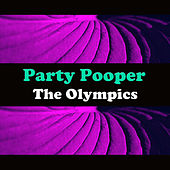 Party Pooper by The Olympics