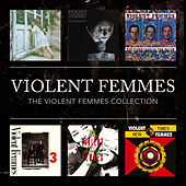 The Violent Femmes Collection by Violent Femmes