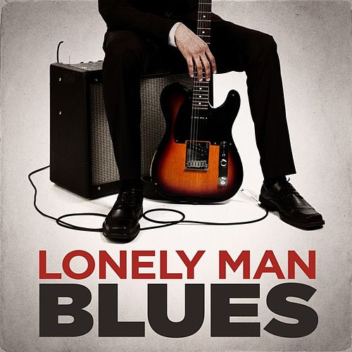 Lonely Man Blues by Various Artists