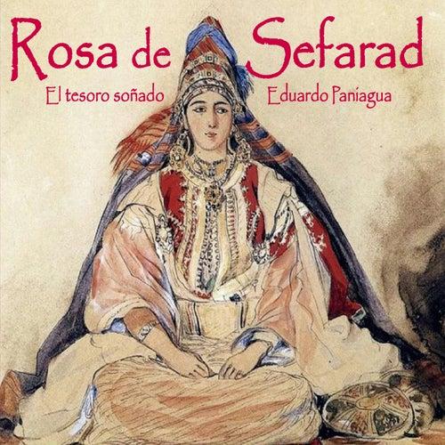 Rosa de Sefarad, el Tesoro Soñado by Eduardo Paniagua