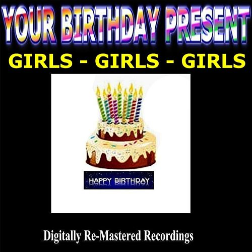 Your Birthday Present - Girls-Girls-Girls by Various Artists