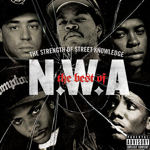 The Best Of N.W.A: The Strength Of Street Knowledge von N.W.A