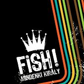 Mindenki Király by Fish