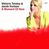 A Moment of Now by Viktoria Tolstoy