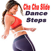 Cha Cha Slide Dance Steps (The Best Music for Aerobics, Pumpin' Cardio Power, Plyo, Exercise, Steps, Fitness Workout) by Various Artists