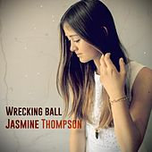 Wrecking Ball by Jasmine Thompson