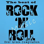 The Best of Rock 'n' Roll Music (Ever Green Compilation) by Various Artists