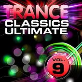 Trance Classics Ultimate, Vol. 9 (Back to the Future, Best of Club Anthems) by Various Artists