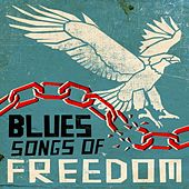 Blues Songs of Freedom von Various Artists