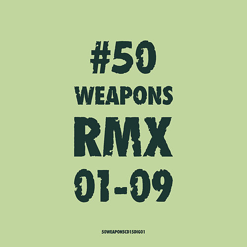 50weaponsrmx01-09 by Various Artists