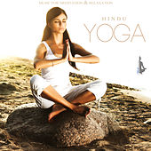 Hindu Yoga (Music for Meditation & Relaxation) by Various Artists
