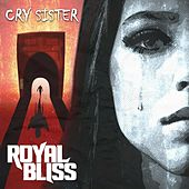 Cry Sister(Radio Edit) by Royal Bliss