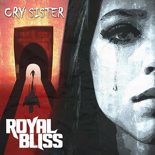 Cry Sister(Radio Edit) by Royal Bliss
