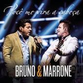 Você Me Vira a Cabeça (Me Tira do Sério) by Bruno e Marrone
