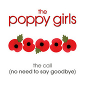 The Call (No Need To Say Goodbye) by The Poppy Girls