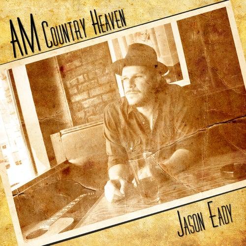 AM Country Heaven by Jason Eady