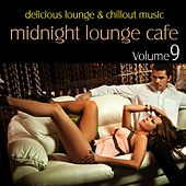 Midnight Lounge Cafe, Vol. 9 - Delicious Lounge & Chillout Music von Various Artists