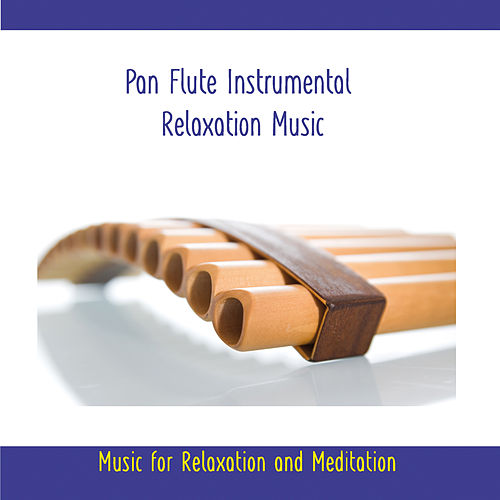 Pan Flute Instrumental Relaxation Music - Music for Meditation and Relaxation by Rettenmaier