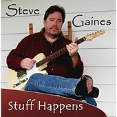 Stuff Happens by Steve Gaines