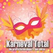 Karneval Total - Die größte Karnevalsparty des Jahres by Various Artists
