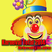 Karneval Total 2014 - Die Narrenhits des Jahres by Various Artists