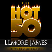 The Hot 50 - Elmore James by Various Artists