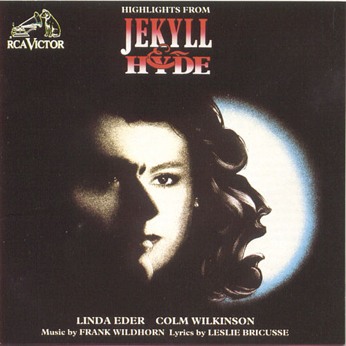 Highlights From Jekyll & Hyde by Frank Wildhorn