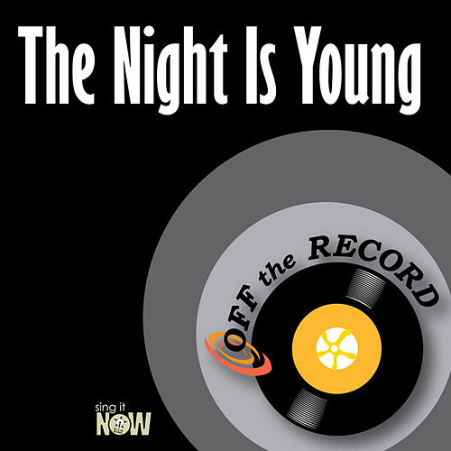 The Night Is Young by Off the Record