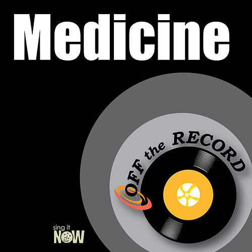Medicine by Off the Record