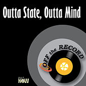 Outta State, Outta Mind by Off the Record