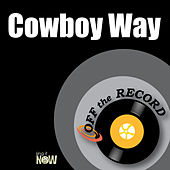 Cowboy Way by Off the Record