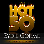 The Hot 50 - Eydie Gorme (Fifty Classic Tracks) by Various Artists
